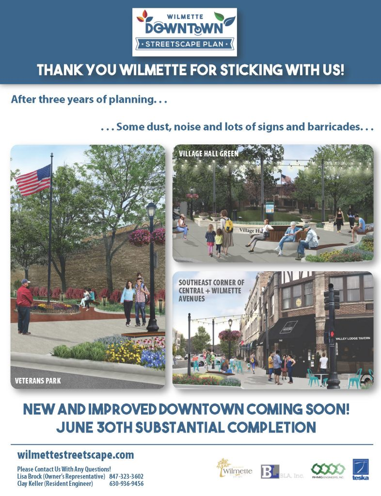 Thank you Wilmette for sticking with us! After three years of planning.....some dust, noise and lots of signs and barricades... the new and improved Downtown is coming soon!  June 30th substantial completion.